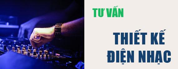 tu-van-thiet-ke-dien-nhac